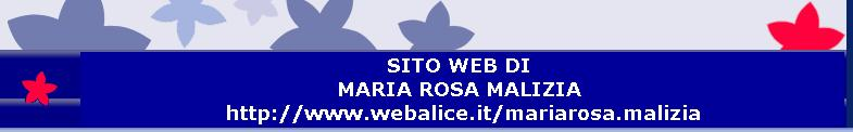 http://www.webalice.it/mariarosa.malizia/